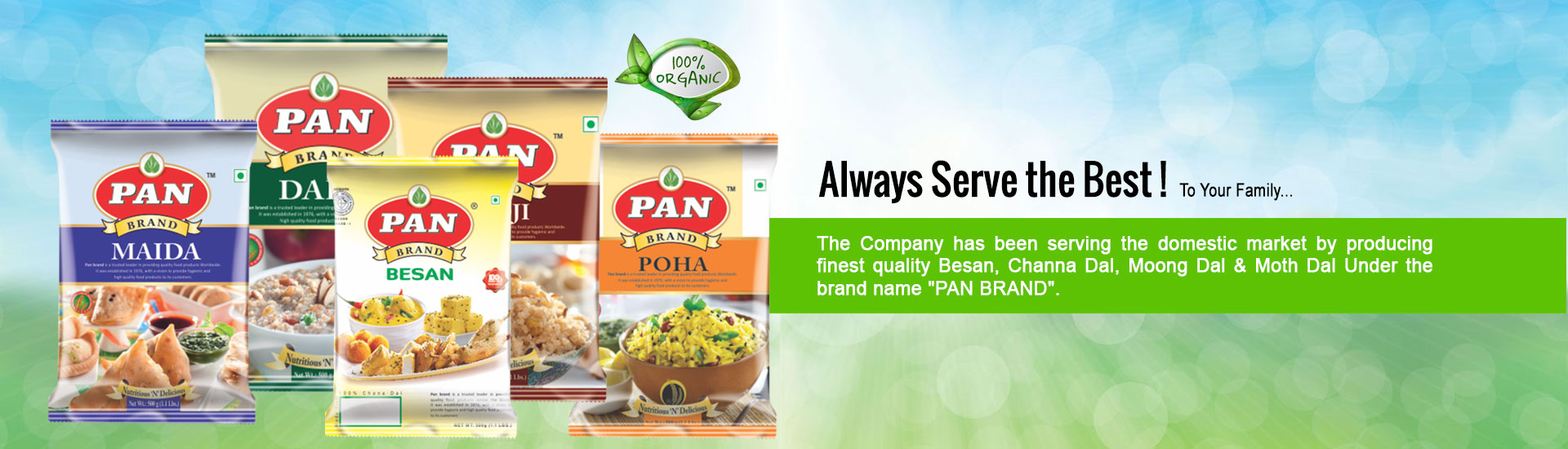 Pan Brand, Besan manufactures in India, Basmati Rice, Pulses, Sooji manufactures in India, Maida manufactures in India, Dalia manufactures in India, Poha Manufacturers in India